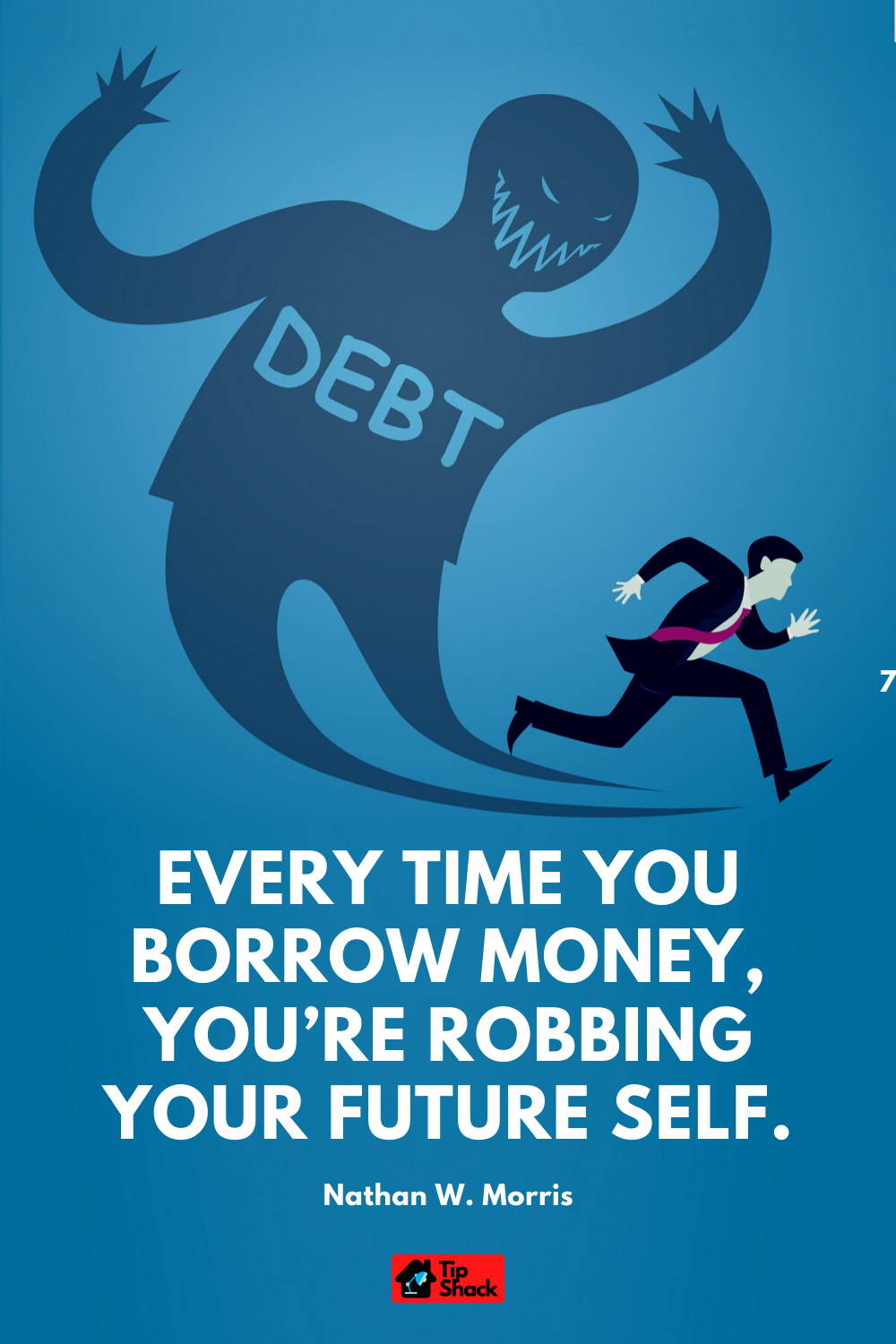 tip-shack.com quotes every time you borrow money you're robbing your future self